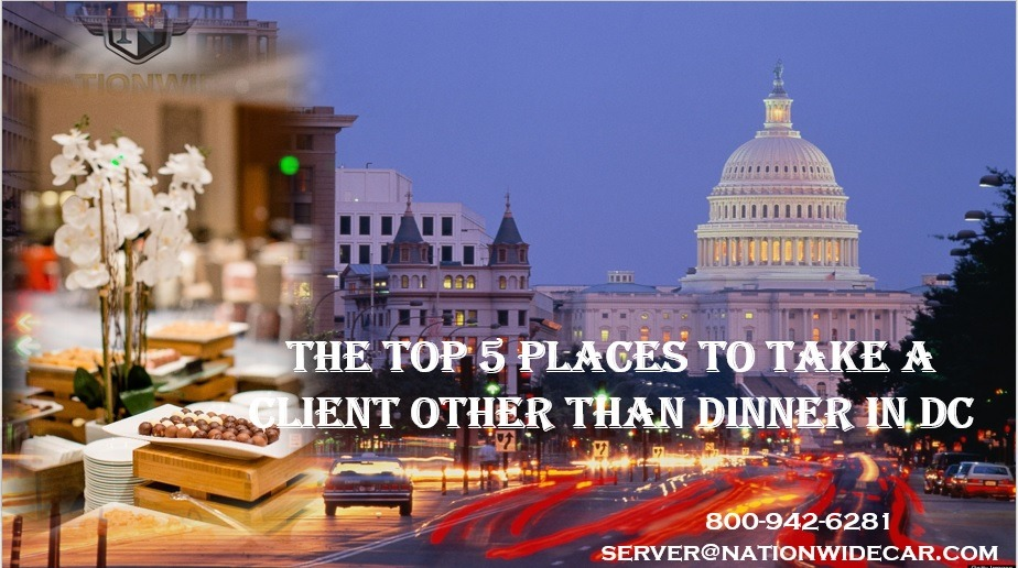 The Top 5 Places to Take a Client Other Than Dinner in DC