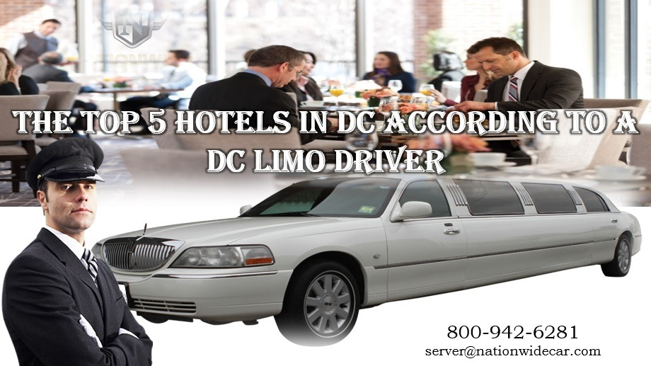 The Top 5 Hotels in DC According to a DC Limo Driver