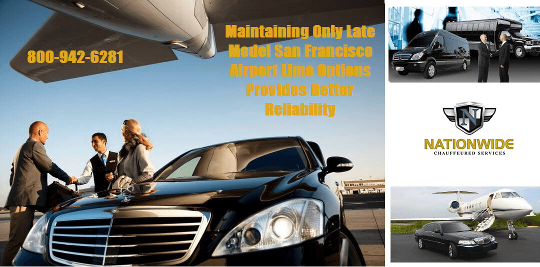 Maintaining Only Late Model San Francisco Airport Limo Options Provides Better Reliability
