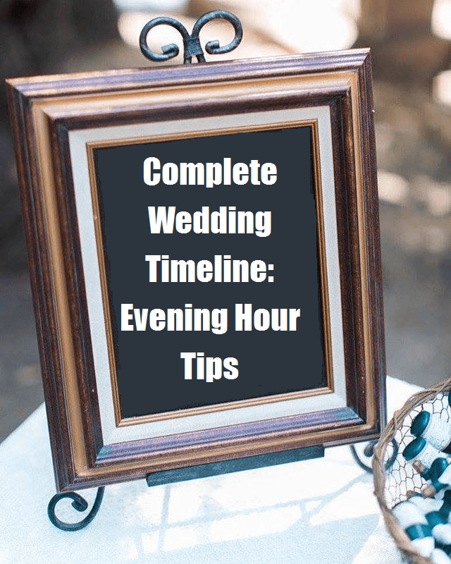 Easy Evening Wedding Schedule Everyone will Appreciate