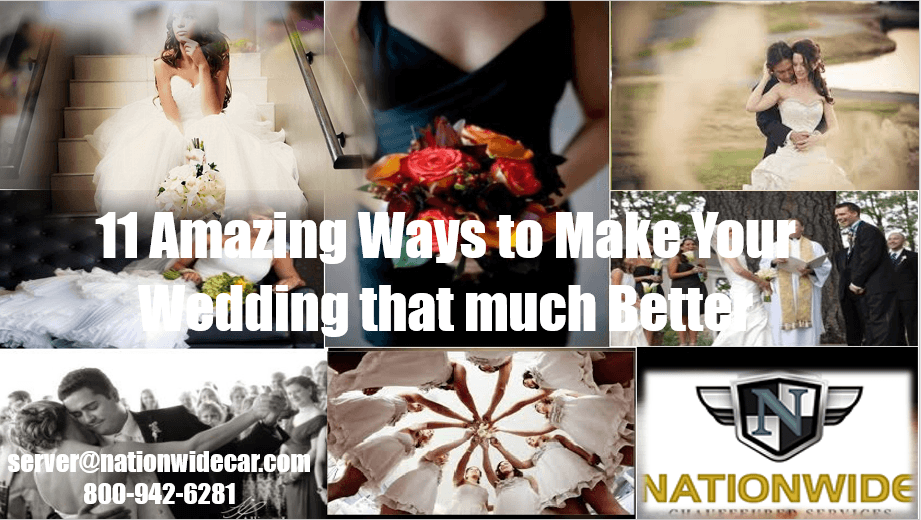 11 Amazing Ways to Make Your Wedding that much Better