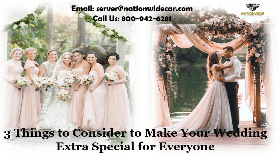 3 Things to Consider to Make Your Wedding Extra Special for Everyone