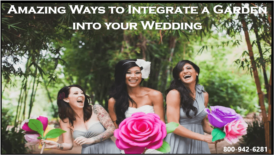 Amazing Ways to Integrate a Garden into your Wedding