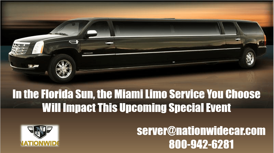 In the Florida Sun, the Miami Limo Service You Choose Will Impact This Upcoming Special Event