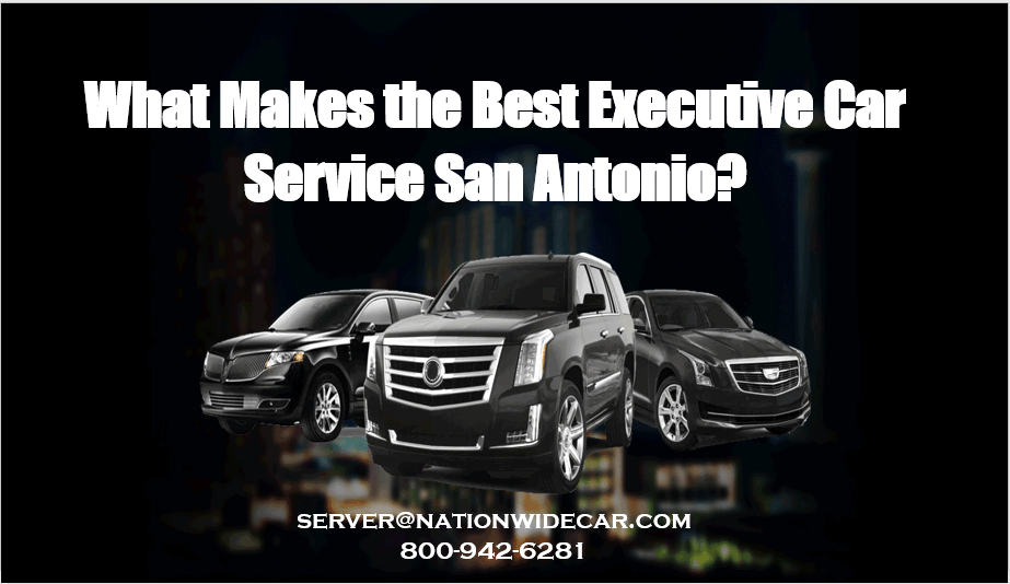 What Makes the Best Executive Car Service San Antonio?