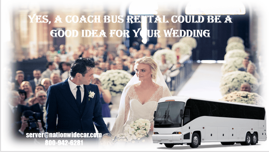 Yes, a Coach Bus Rental Could Be a Good Idea for Your Wedding