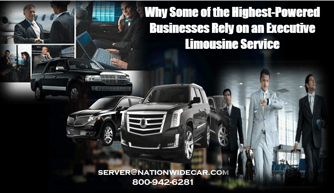 Why Some of the Highest-Powered Businesses Rely on an Executive Limousine Service