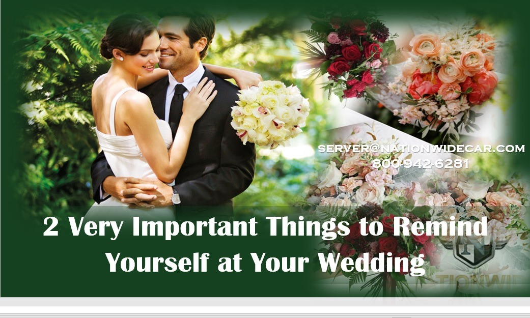 2 Very Important Things to Remind Yourself at Your Wedding