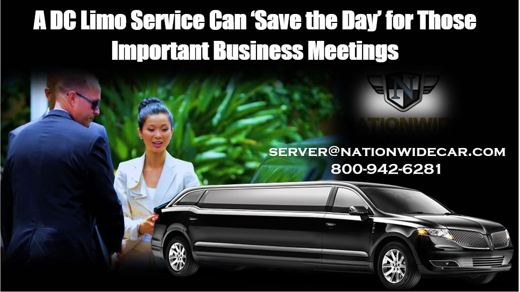 A DC Limo Service Can 'Save the Day' for Those Important Business Meetings