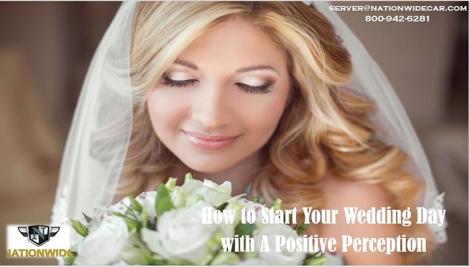 How to Have a Positive Perception on Your Wedding Day