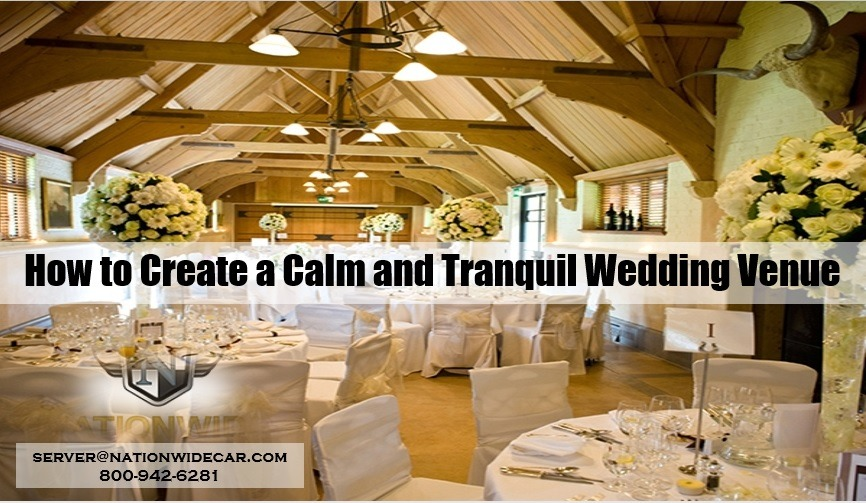 How to Create a Calm and Tranquil Wedding Venue