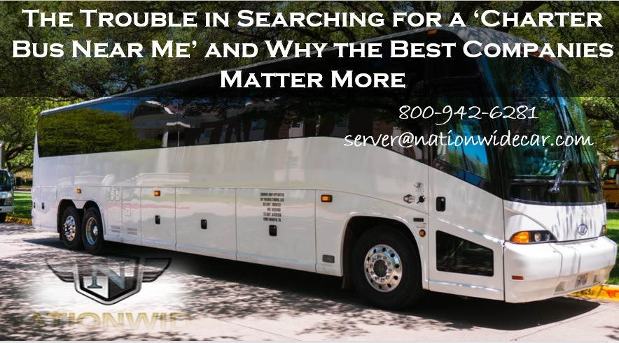 The Trouble in Searching for a 'Charter Bus Near Me' and Why the Best Companies Matter More