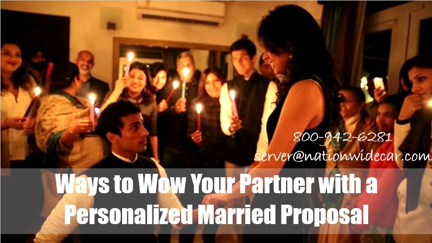 Ways to Wow Your Partner with a Personalized Married Proposal