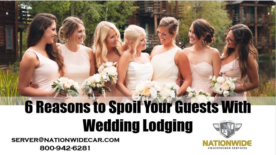6 Reasons to Spoil Your Guests With Wedding Lodging