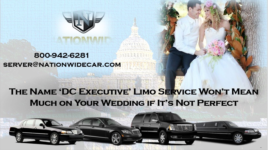 The Name 'DC Executive' Limo Service Won't Mean Much on Your Wedding if It's Not Perfect