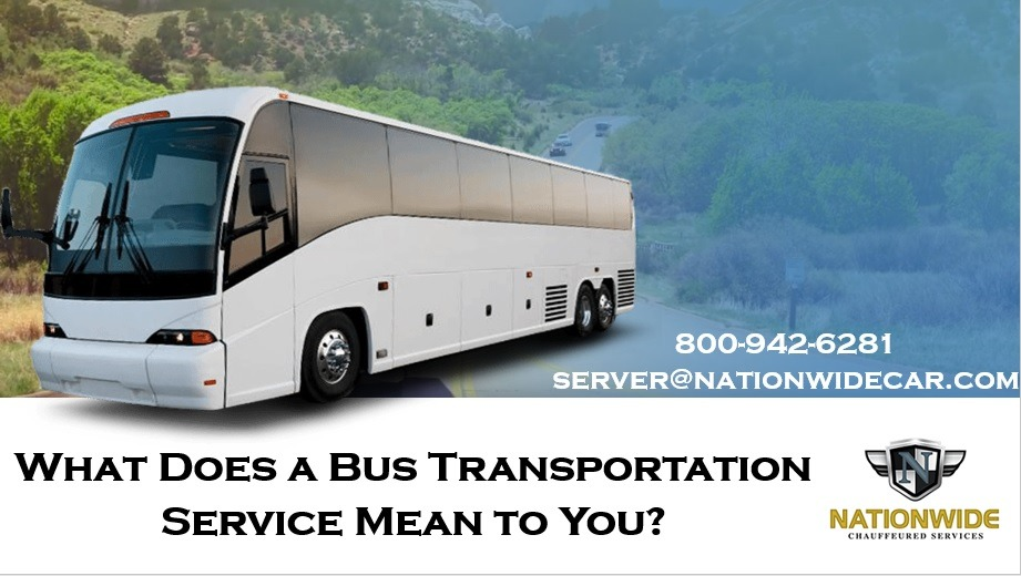 What Does a Bus Transportation Service Mean to You?