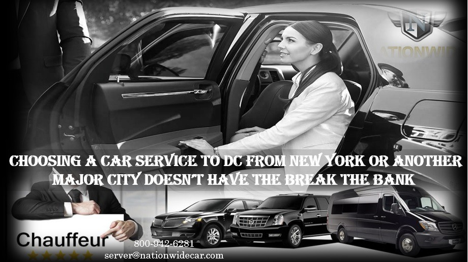Choosing a Car Service to DC from New York or Another Major City Doesn't Have the Break the Bank