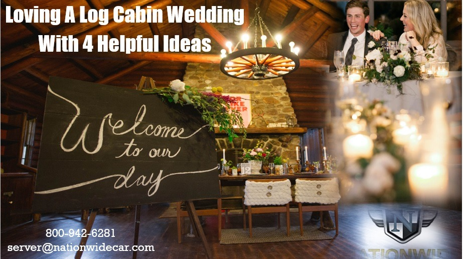 Loving A Log Cabin Wedding With 4 Helpful Ideas