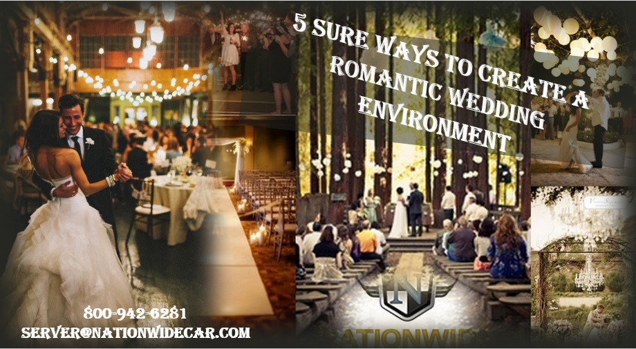 5 Sure Ways to Create a Romantic Wedding Environment