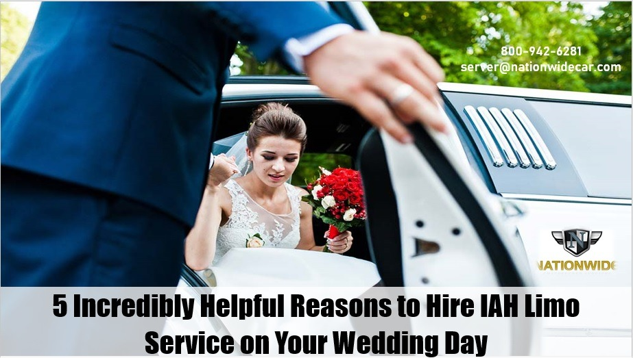5 Top Reasons to Hire IAH Limo Service on Your Wedding Day
