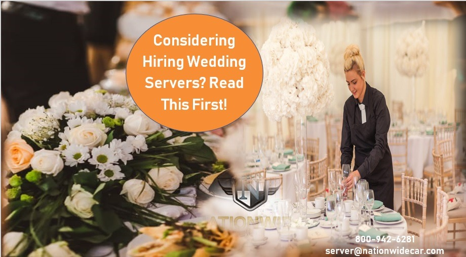 Considering Hiring Wedding Servers? Read This First!