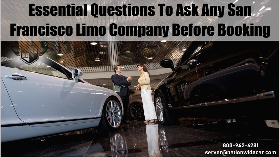 Essential Questions To Ask Any San Francisco Limo Company Before Booking