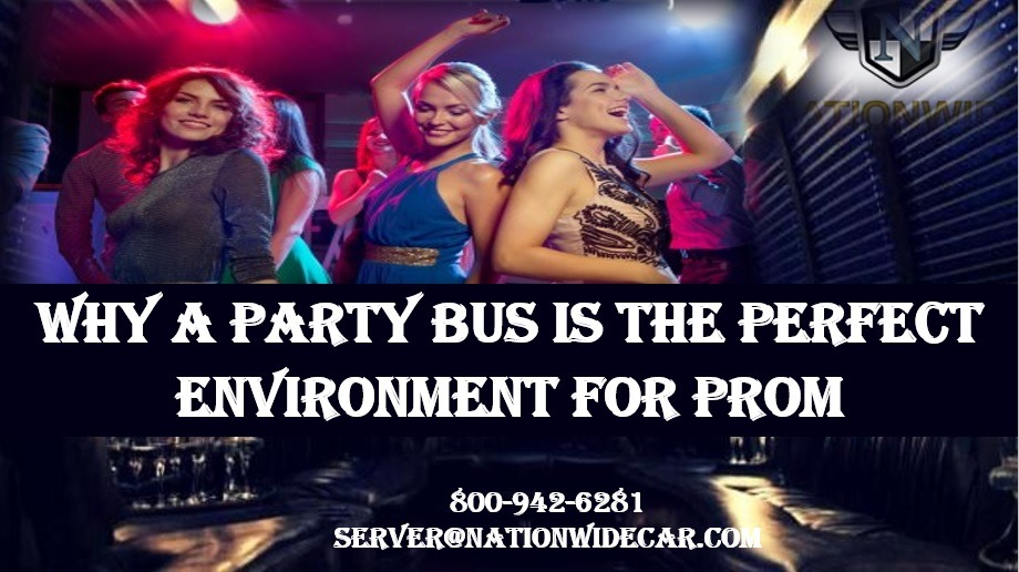 Why a Party Bus is the Perfect Environment for Prom