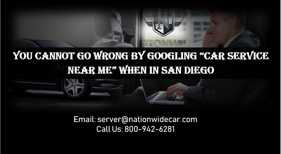 "You Cannot Go Wrong by Googling ""Car Service Near Me"" When in San Diego"