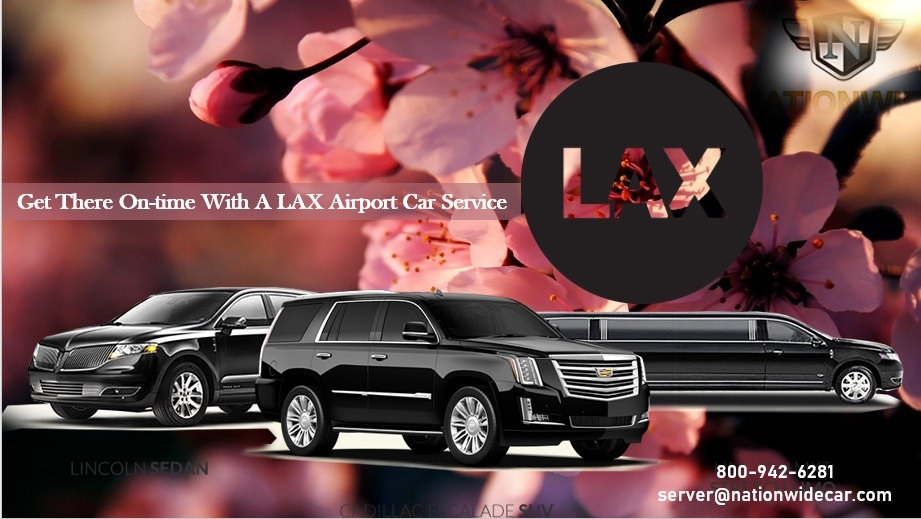 Get There On-Time with a LAX Airport Car Service