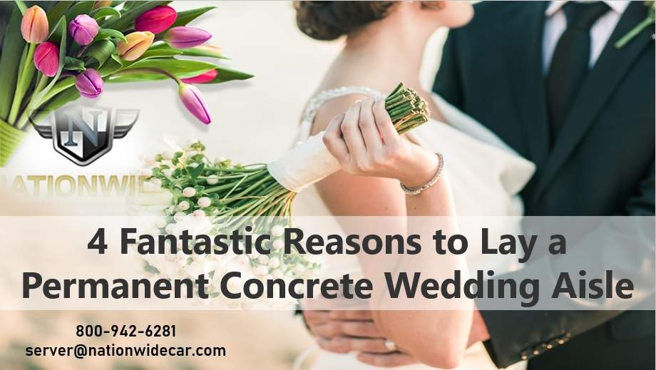 4 Fantastic Reasons to Lay a Permanent Concrete Wedding Aisle
