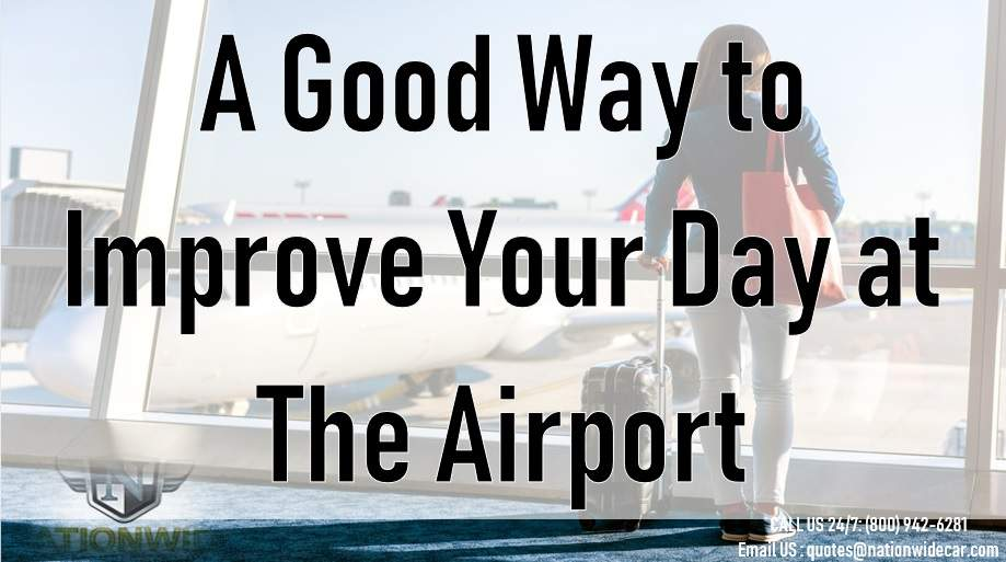 A Good Way to Improve Your Day at The Airport