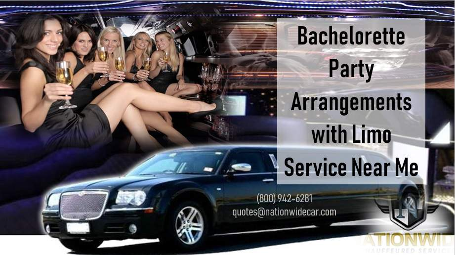 Bachelorette Party Arrangements with Limo Service Near Me