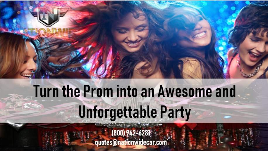 Turn the Prom into an Awesome and Unforgettable Party
