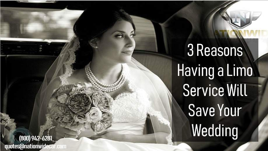 3 Reasons Having a Limo Service Will Save Your Wedding