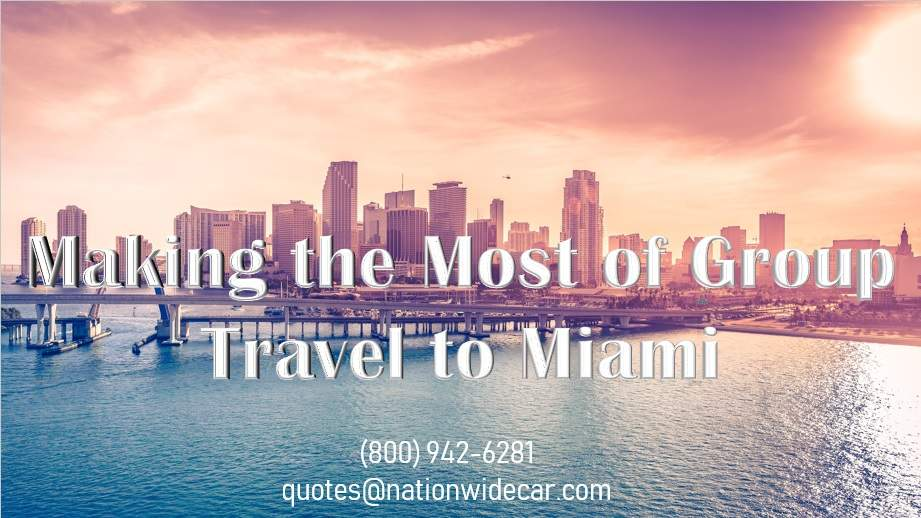 Making the Most of Group Travel to Miami