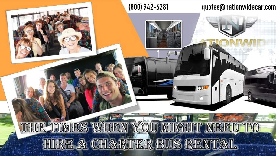 The Times When You Might Need to Hire A Charter Bus Rental