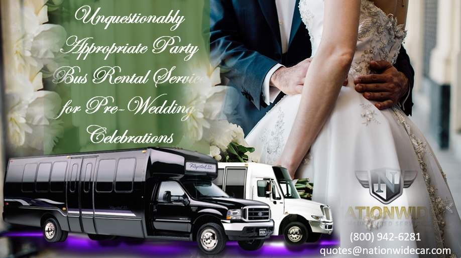 Unquestionably Appropriate Party Bus Rental Service for Pre-Wedding Celebrations