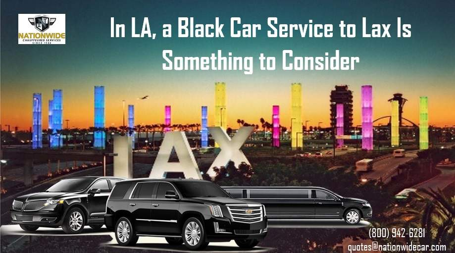 In LA, a Black Car Service to Lax Is Something to Consider
