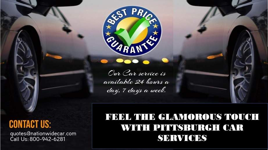 Feel the Glamorous Touch with Pittsburgh Car Services Near Me