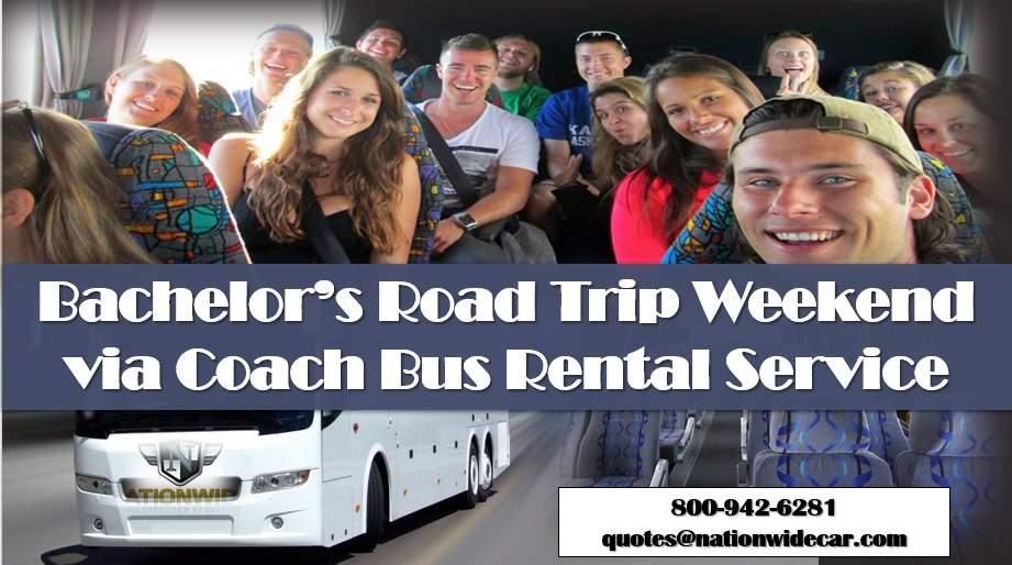 Bachelor's Road Trip Weekend via Coach Bus Rental Service
