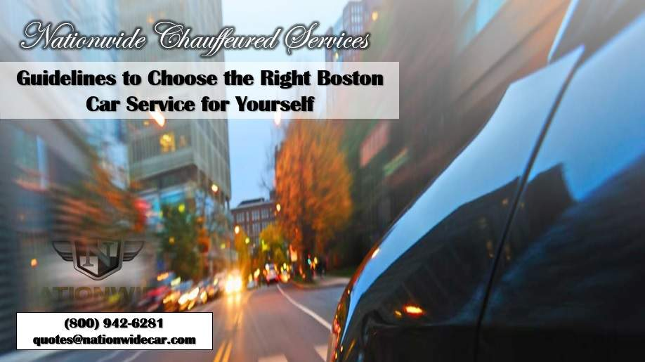 Guidelines to Choose the Right Boston Car Service for Yourself
