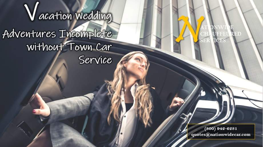 Vacation Wedding Adventures Incomplete without Town Car Service