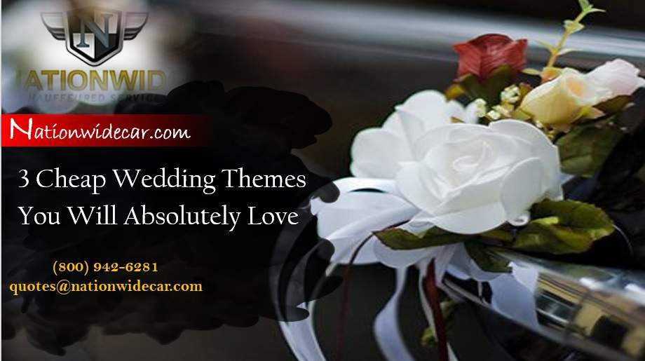 3 Cheap Wedding Themes You Will Absolutely Love
