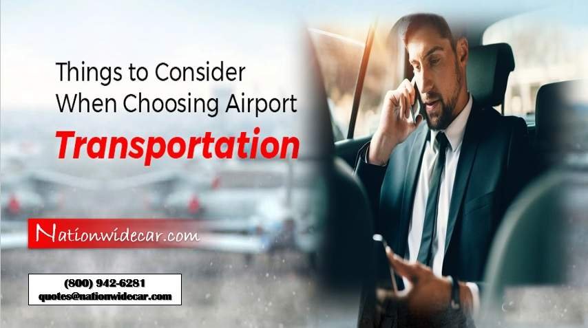 Things To Consider When Choosing Airport Transportation