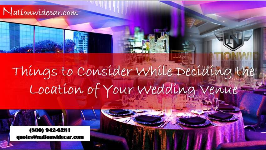 Things to Consider While Deciding the Location of Your Wedding Venue