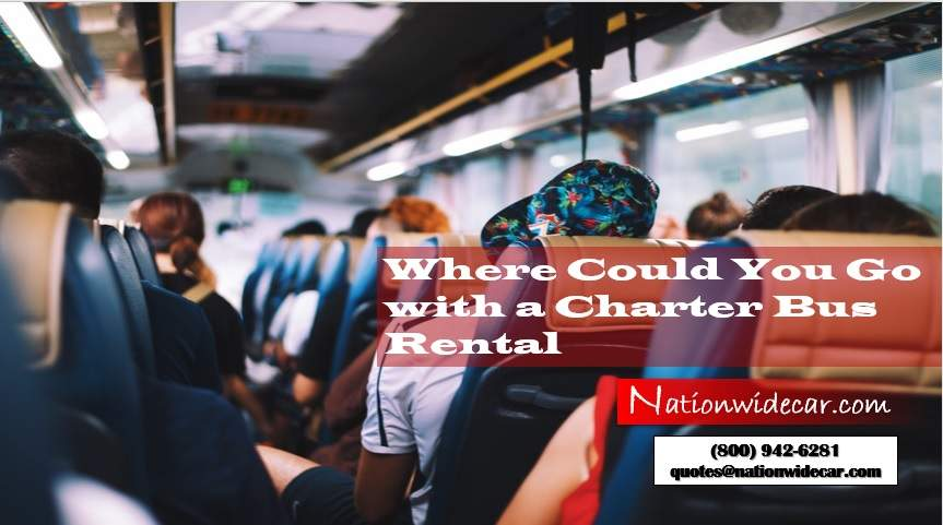 Where Could You Go with a Charter Bus Rental?