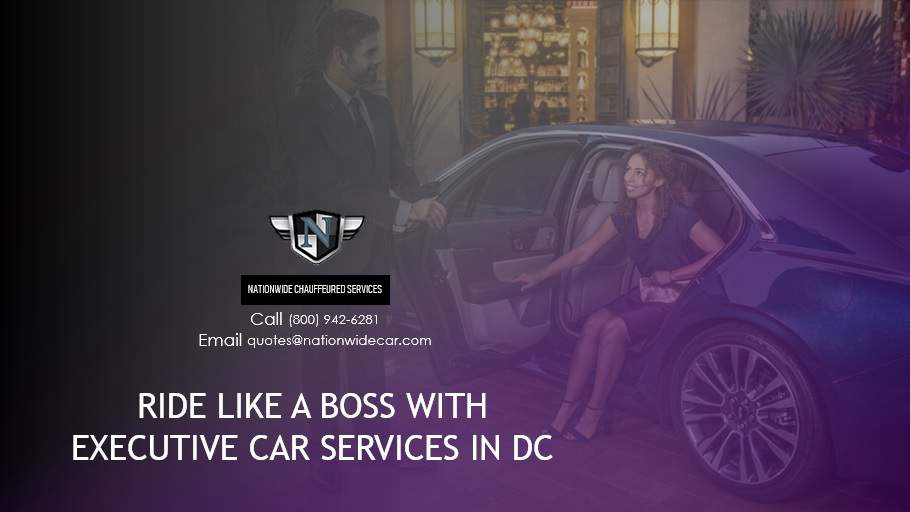 Ride Like a Boss with Executive Car Services in DC