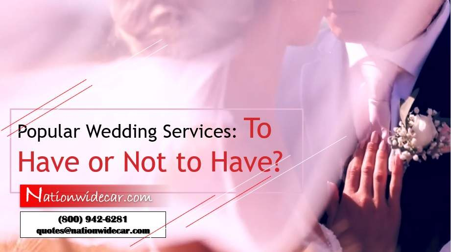 Popular Wedding Services: To Have or Not to Have