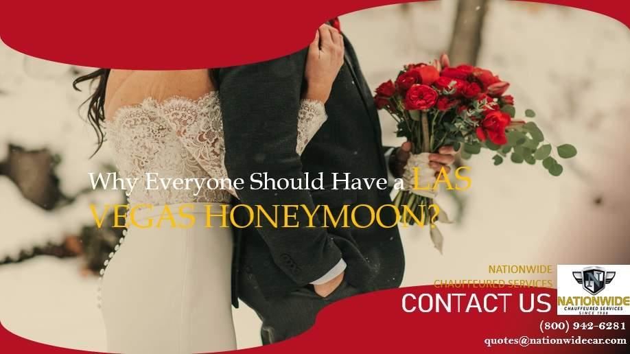 Why Everyone Should Have a Las Vegas Honeymoon