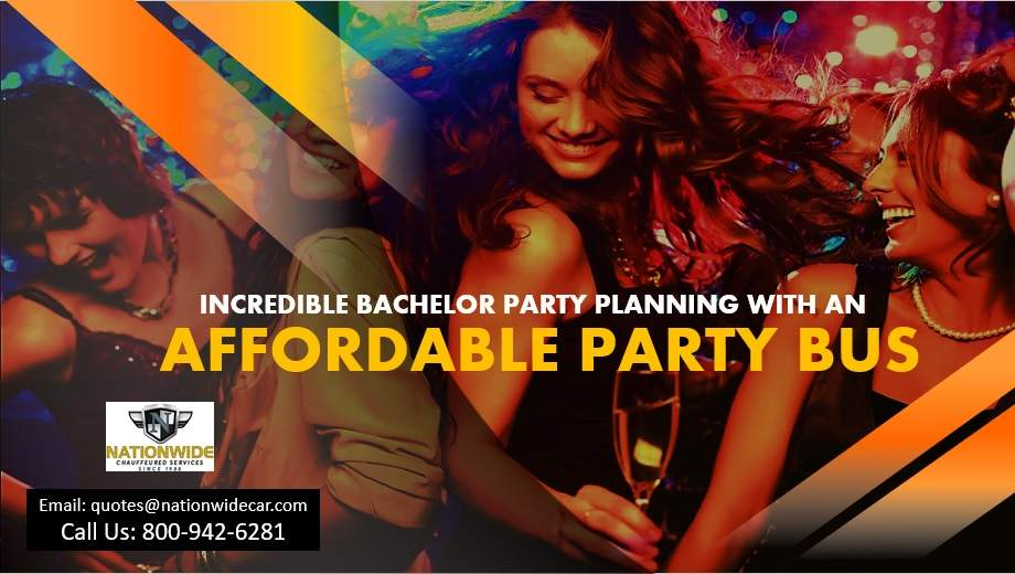 Incredible Bachelor Party Planning with an Affordable Party Bus Rental